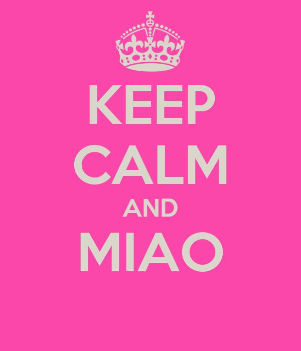 KEEP CALM AND MIAO