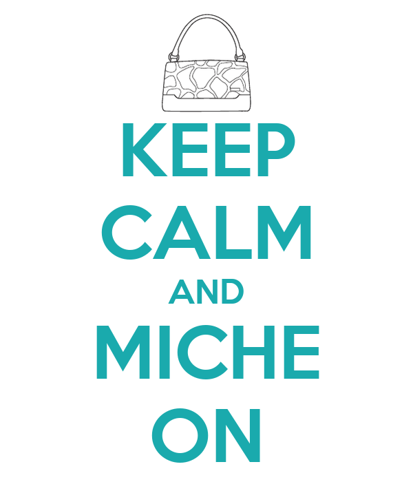 KEEP CALM AND MICHE ON