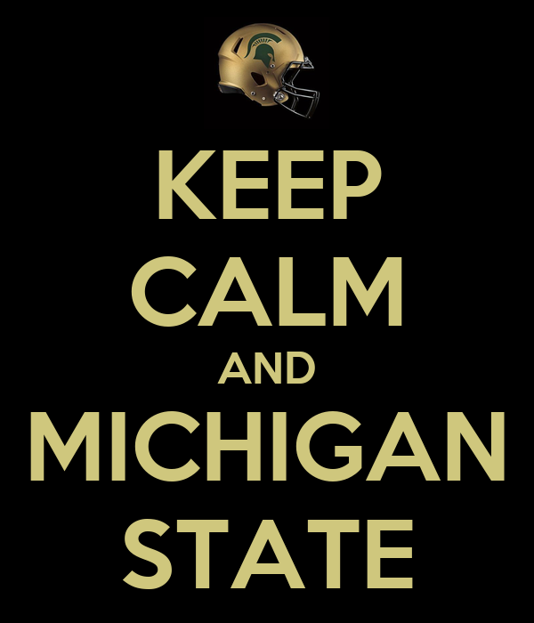 KEEP CALM AND MICHIGAN STATE