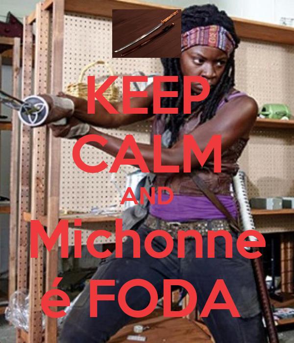KEEP CALM AND Michonne é FODA