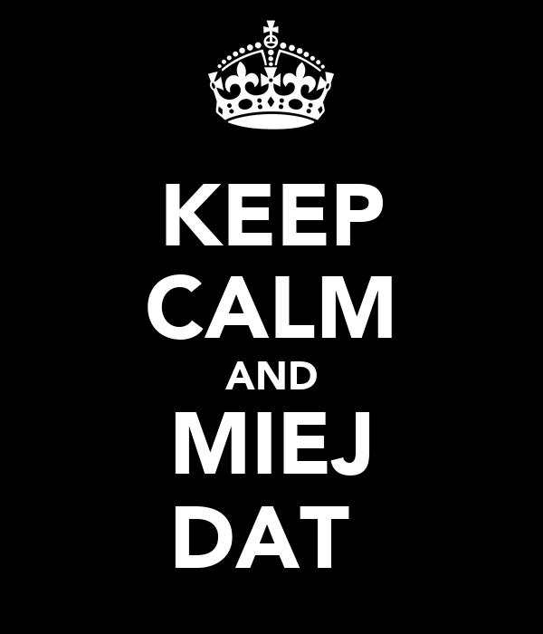 KEEP CALM AND MIEJ DATĘ