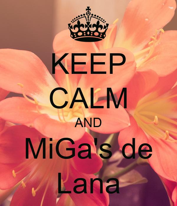 KEEP CALM AND MiGa's de Lana