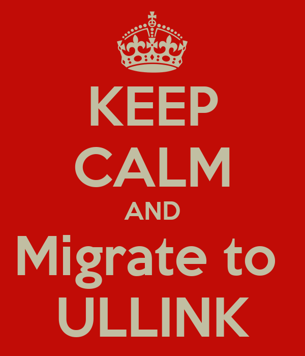 KEEP CALM AND Migrate to  ULLINK