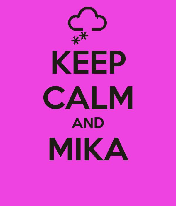 KEEP CALM AND MIKA