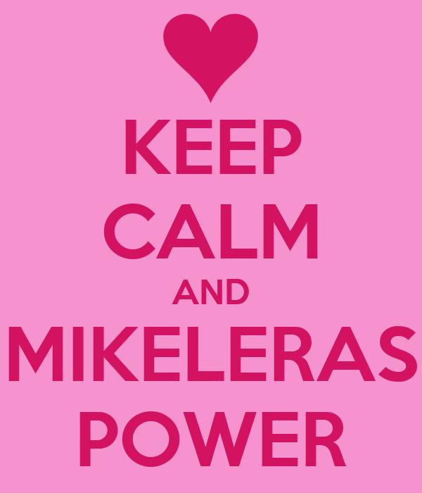 KEEP CALM AND MIKELERAS POWER