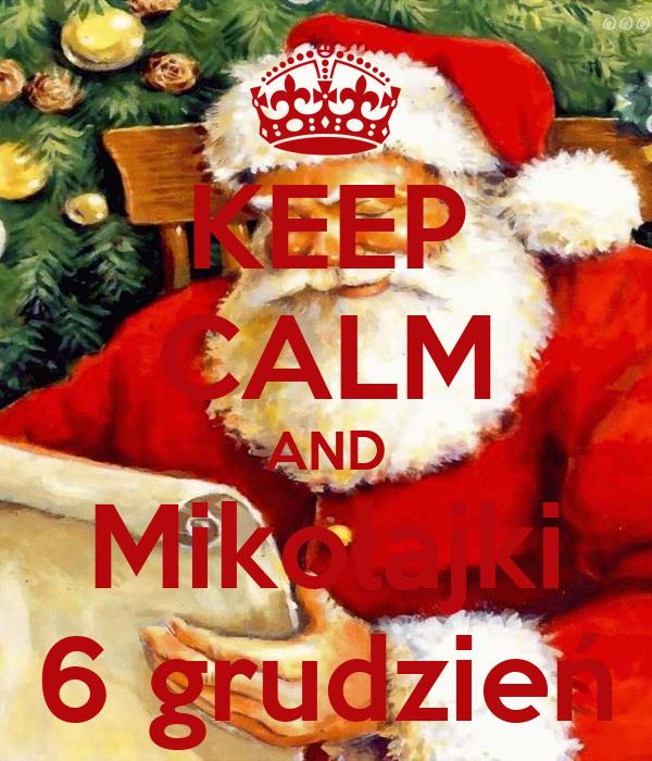 KEEP CALM AND Mikołajki 6 grudzień