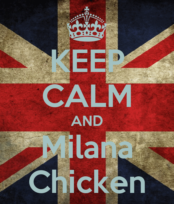 KEEP CALM AND Milana Chicken