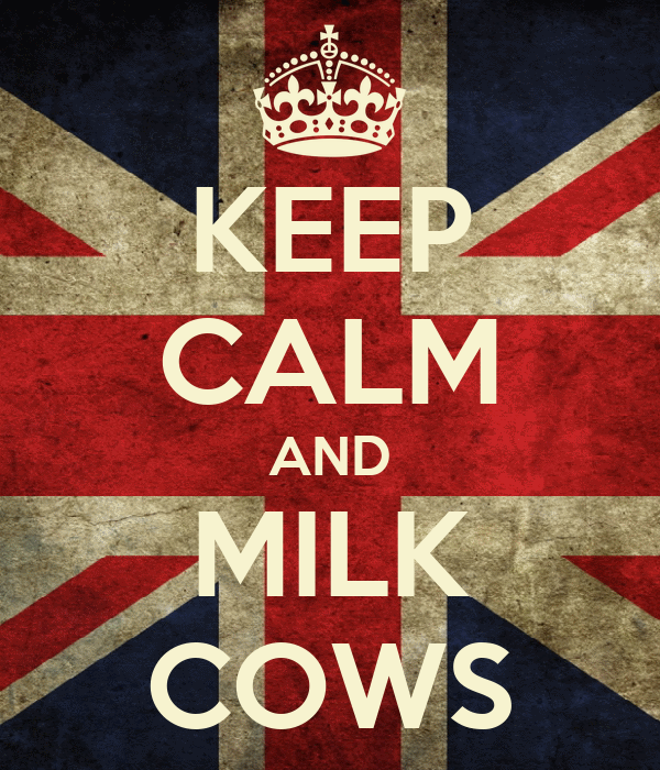 KEEP CALM AND MILK COWS