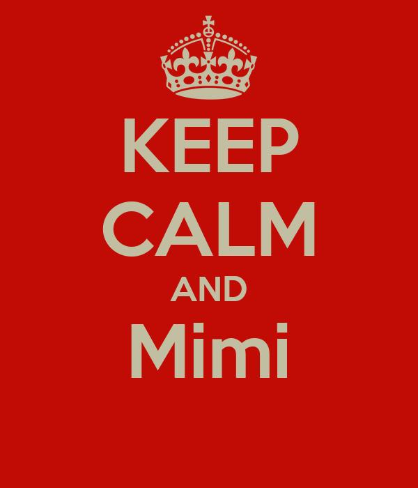 KEEP CALM AND Mimi