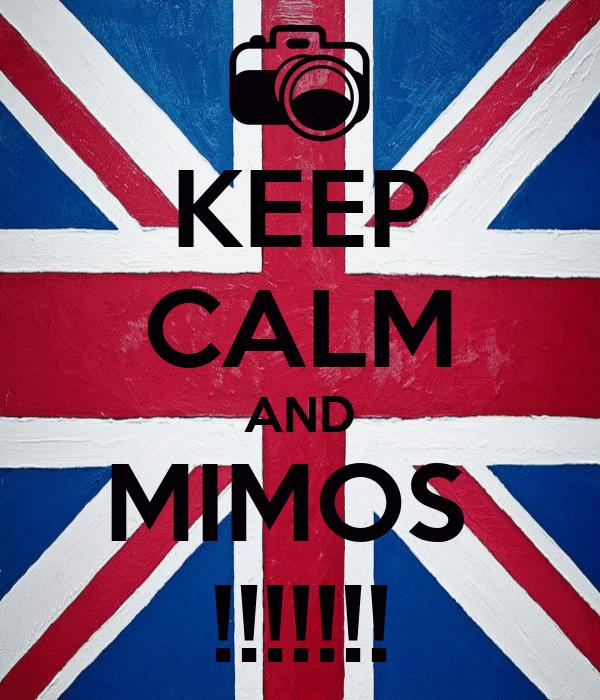 KEEP CALM AND MIMOS  !!!!!!!