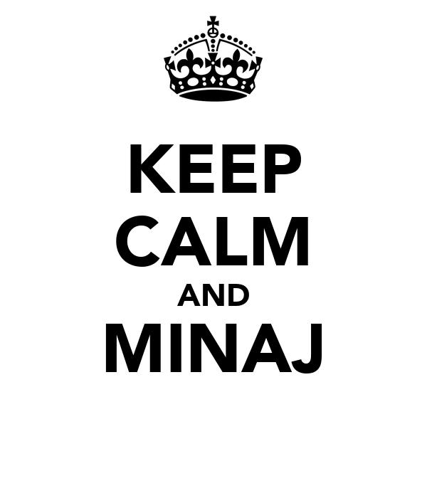 KEEP CALM AND MINAJ