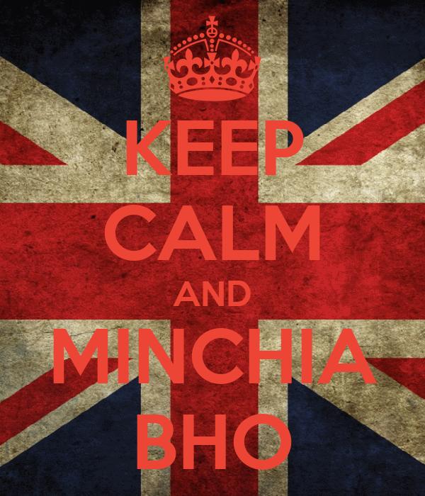 KEEP CALM AND MINCHIA BHO