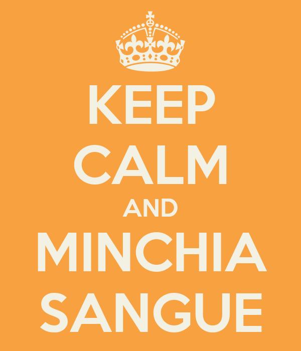 KEEP CALM AND MINCHIA SANGUE