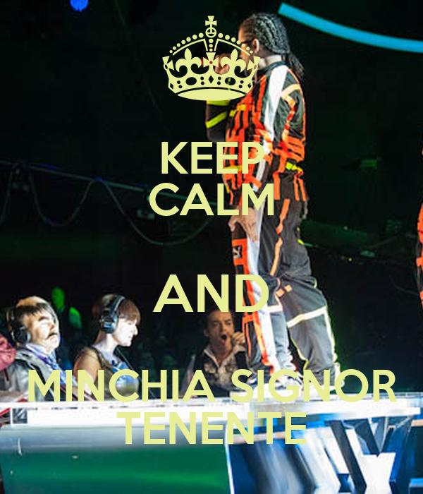 KEEP CALM AND MINCHIA SIGNOR TENENTE