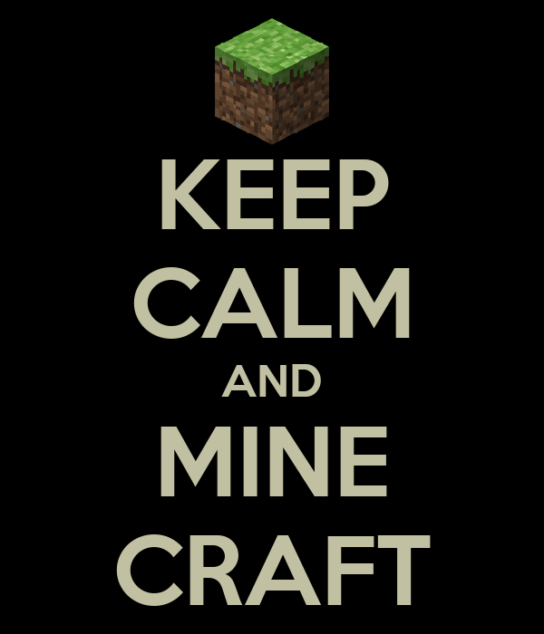 KEEP CALM AND MINE CRAFT