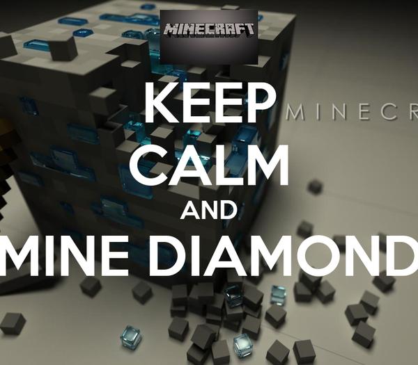 KEEP CALM AND MINE DIAMOND