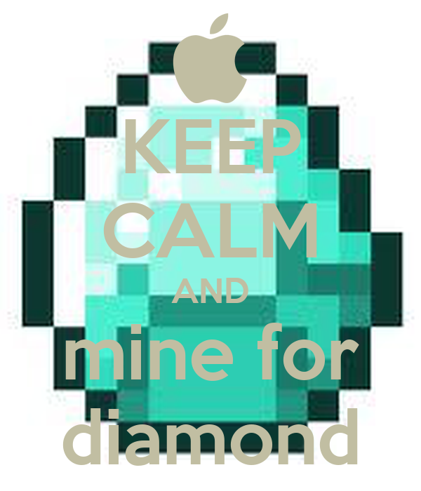 KEEP CALM AND mine for diamond