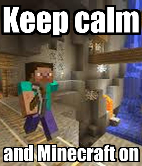 Keep calm and Minecraft on