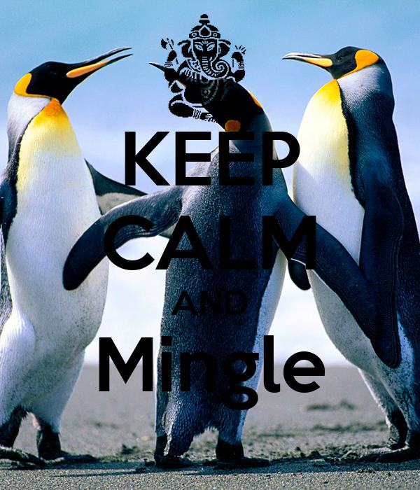 KEEP CALM AND Mingle