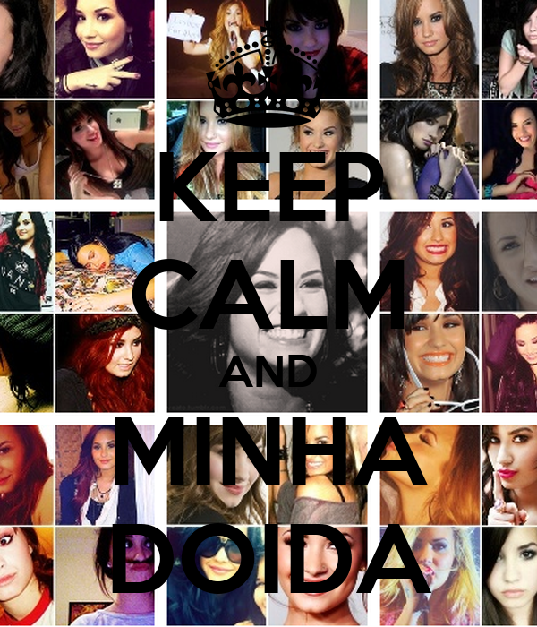 KEEP CALM AND MINHA DOIDA
