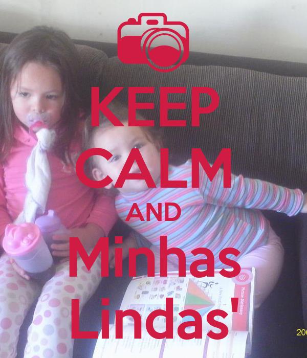 KEEP CALM AND Minhas Lindas'