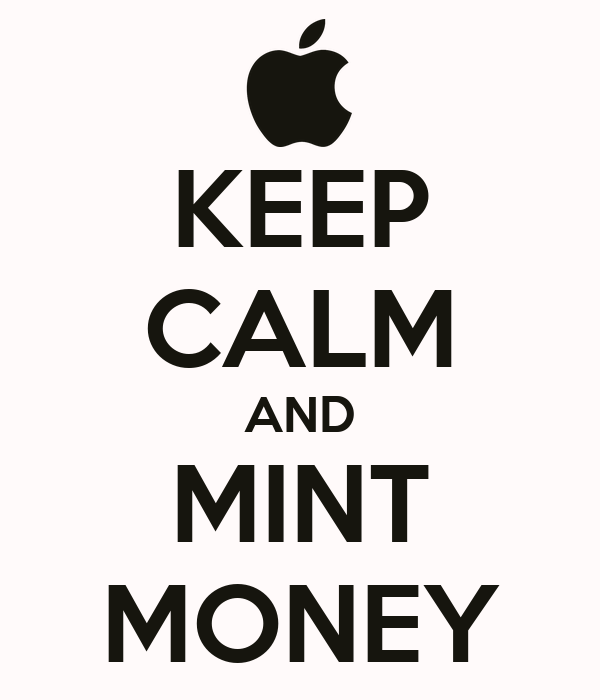KEEP CALM AND MINT MONEY