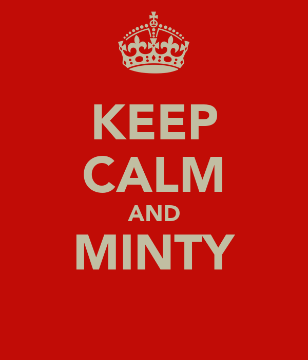 KEEP CALM AND MINTY
