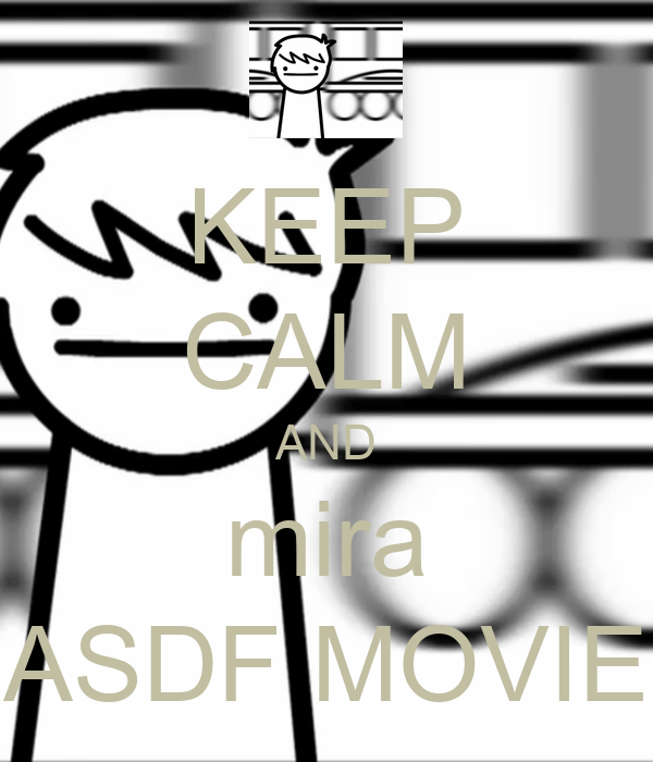 KEEP CALM AND mira ASDF MOVIE