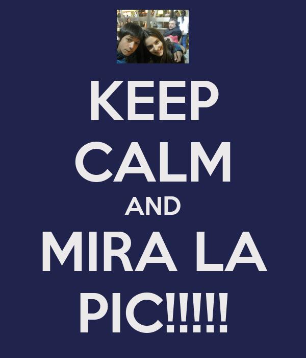 KEEP CALM AND MIRA LA PIC!!!!!
