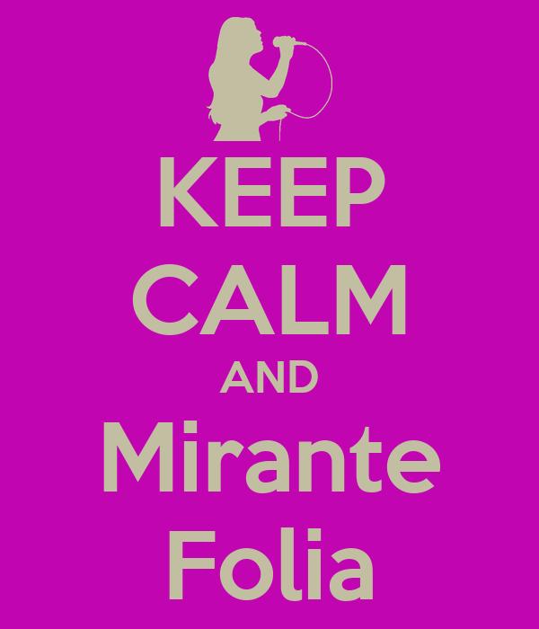 KEEP CALM AND Mirante Folia