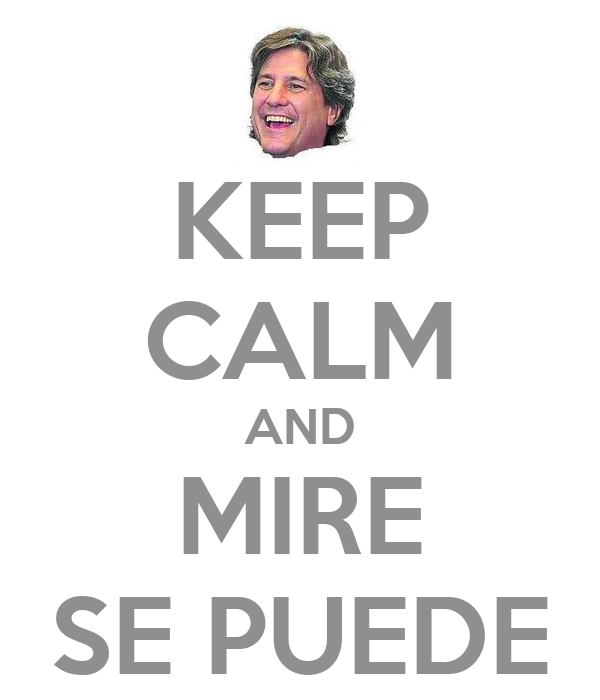 KEEP CALM AND MIRE SE PUEDE