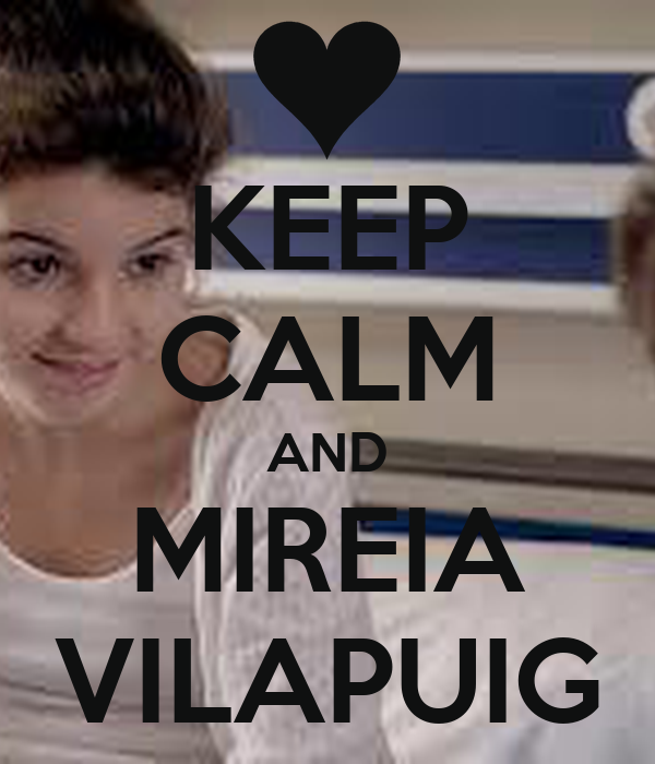KEEP CALM AND MIREIA VILAPUIG
