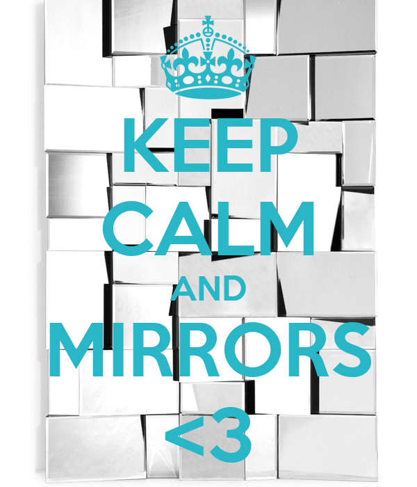 Keep calm and mirrors for Mirror 0 matic