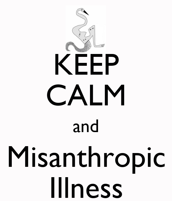 KEEP CALM and Misanthropic Illness