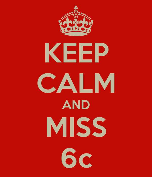 KEEP CALM AND MISS 6c