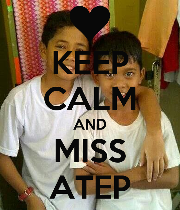 KEEP CALM AND MISS ATEP