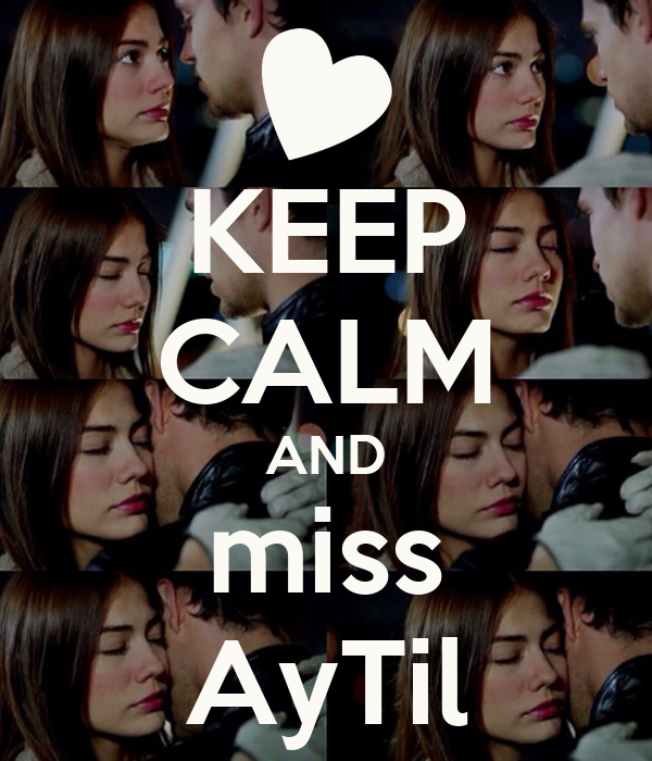 KEEP CALM AND miss AyTil