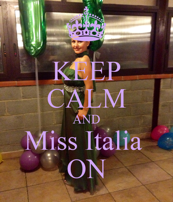 KEEP CALM AND Miss Italia  ON