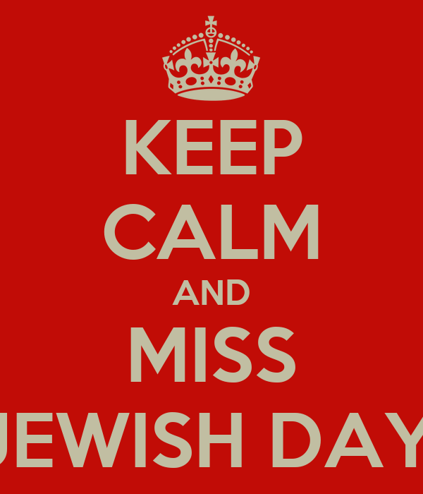 KEEP CALM AND MISS MORIAH JEWISH DAY SCHOOL