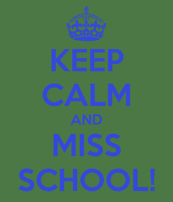 KEEP CALM AND MISS SCHOOL!