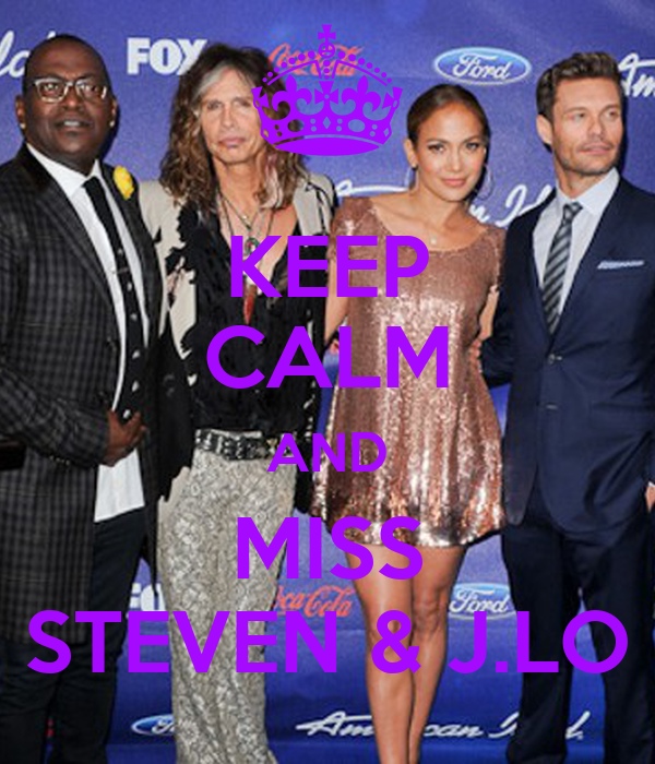KEEP CALM AND MISS STEVEN & J.LO