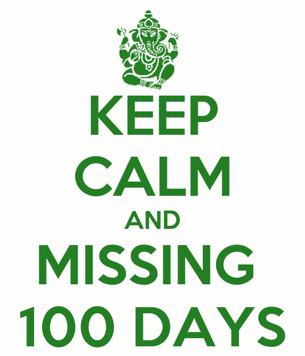 KEEP CALM AND MISSING  100 DAYS