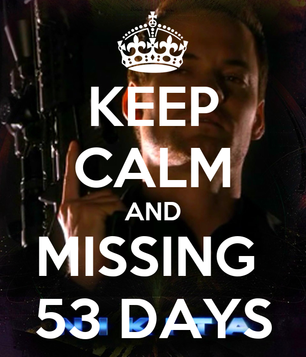 KEEP CALM AND MISSING  53 DAYS