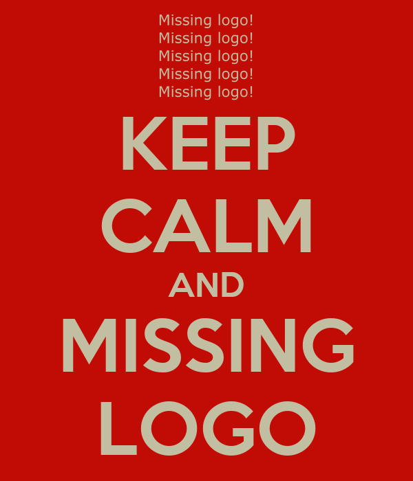 KEEP CALM AND MISSING LOGO