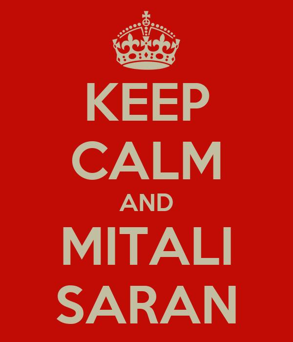 KEEP CALM AND MITALI SARAN