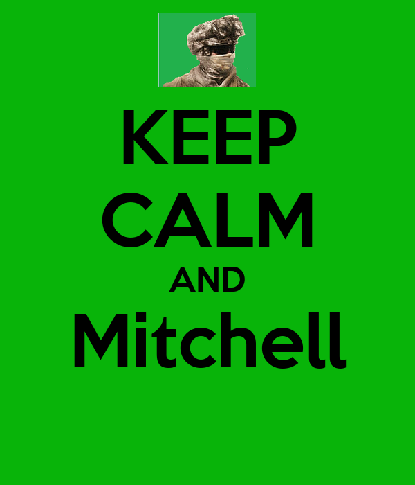 KEEP CALM AND Mitchell