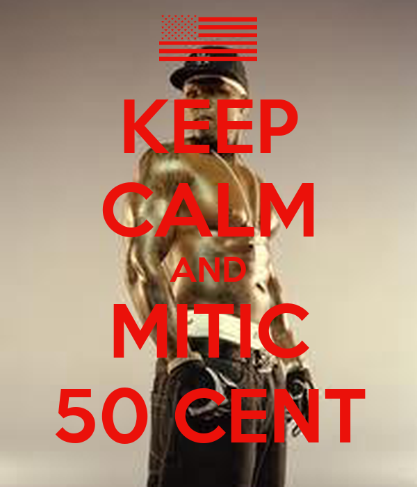 KEEP CALM AND MITIC 50 CENT