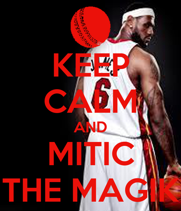 KEEP CALM AND MITIC THE MAGIK