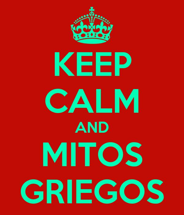 KEEP CALM AND MITOS GRIEGOS