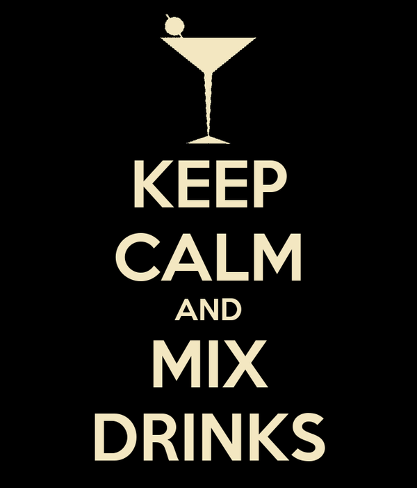 KEEP CALM AND MIX DRINKS